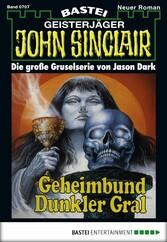 John Sinclair - Folge 0707 - Geheimbund Dunkler Gral