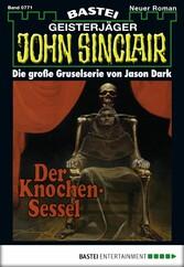 John Sinclair - Folge 0771 - Der Knochen-Sessel