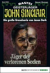 John Sinclair - Folge 0854 - Jäger der verlorenen Seelen (2. Teil)
