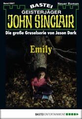 John Sinclair - Folge 0867 - Emily (1. Teil)