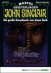 John Sinclair - Folge 0877 - UFO-Gespenster (2....