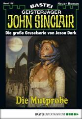 John Sinclair - Folge 1081 - Die Mutprobe
