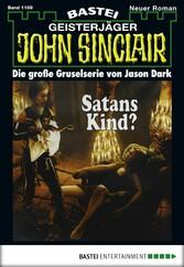 John Sinclair - Folge 1169 - Satans Kind? (1. Teil)