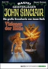 John Sinclair - Folge 1183 - Visionen der Hölle