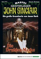 John Sinclair - Folge 1247 - Die Druiden-Maske
