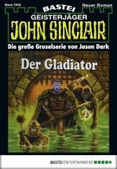 John Sinclair - Folge 1248 - Der Gladiator