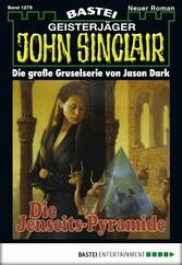 John Sinclair - Folge 1279 - Die Jenseits-Pyramide