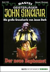 John Sinclair - Folge 1406 - Der neue Baphomet (1. Teil)