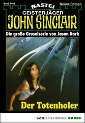 John Sinclair - Folge 1408 - Der Totenholer