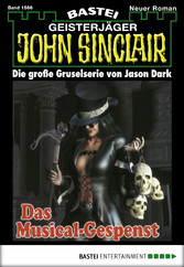 John Sinclair - Folge 1566 - Das Musical-Gespenst