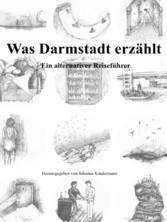 Was Darmstadt erzählt - Ein alternativer Reisef...