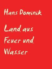 Land aus Feuer und Wasser - Professor-Eggerth-S...