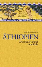 Äthiopien - Zwischen Himmel und Erde - Zwischen...