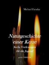Naturgeschichte einer Kerze. - Sechs Vorlesunge...