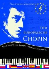 Der europäische Chopin - Essay zu Musik - Reise...