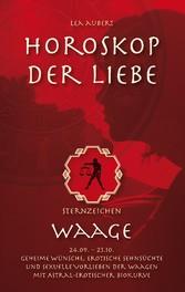 Horoskop der Liebe - Sternzeichen Waage - Gehei...