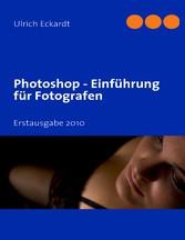 Photoshop Einführung für Fotografen - Erstausga...