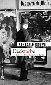 Deckfarbe - Ein 30er-Jahre-Roman aus Berlin