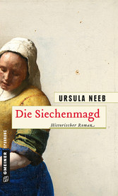 Die Siechenmagd - Historischer Roman