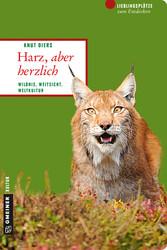 Harz, aber herzlich - Wildnis, Weitsicht, Weltk...