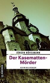 Der Kasematten-Mörder - Ein Marburg-Krimi