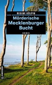 Mörderische Mecklenburger Bucht - 11 Krimis und...