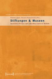 Stiftungen & Museen - Innovative Formen und zuk...