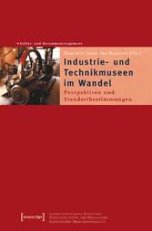 Industrie- und Technikmuseen im Wandel - Perspe...