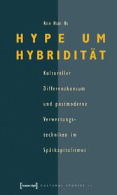 Hype um Hybridität - Kultureller Differenzkonsu...