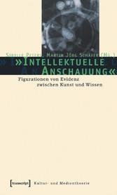 »Intellektuelle Anschauung« - Figurationen von ...