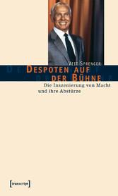 Despoten auf der Bühne - Die Inszenierung von M...