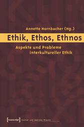 Ethik, Ethos, Ethnos - Aspekte und Probleme int...