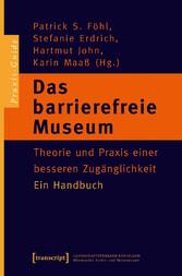 Das barrierefreie Museum - Theorie und Praxis e...