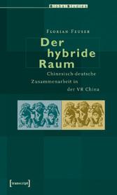 Der hybride Raum - Chinesisch-deutsche Zusammen...