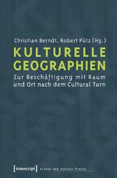 Kulturelle Geographien - Zur Beschäftigung mit ...