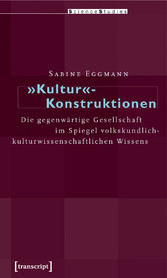 »Kultur«-Konstruktionen - Die gegenwärtige Gese...