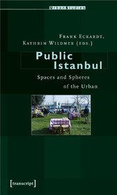 Public Istanbul - Spaces and Spheres of the Urban