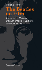 The Beatles on Film - Analysis of Movies, Docum...