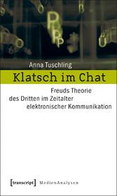 Klatsch im Chat - Freuds Theorie des Dritten im...