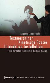 Textmaschinen - Kinetische Poesie - Interaktive Installation - Zum Verstehen von Kunst in digitalen Medien
