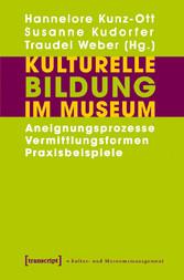 Kulturelle Bildung im Museum - Aneignungsprozes...