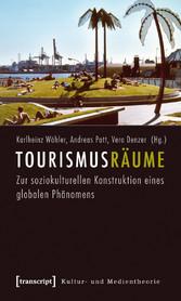 Tourismusräume - Zur soziokulturellen Konstrukt...