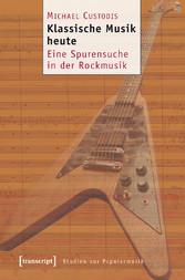 Klassische Musik heute - Eine Spurensuche in de...