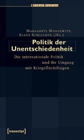 Politik der Unentschiedenheit - Die internation...