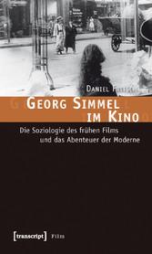 Georg Simmel im Kino - Die Soziologie des frühe...