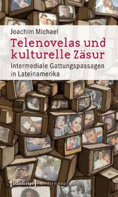 Telenovelas und kulturelle Zäsur - Intermediale...