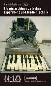 Klangmaschinen zwischen Experiment und Mediente...