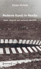 Moderne Kunst in Mexiko - Raum, Material und na...