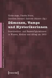 Dämonen, Vamps und Hysterikerinnen - Geschlecht...