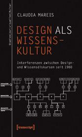 Design als Wissenskultur - Interferenzen zwisch...
